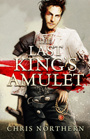 Last King's Amulet Book Cover by Chris Northern